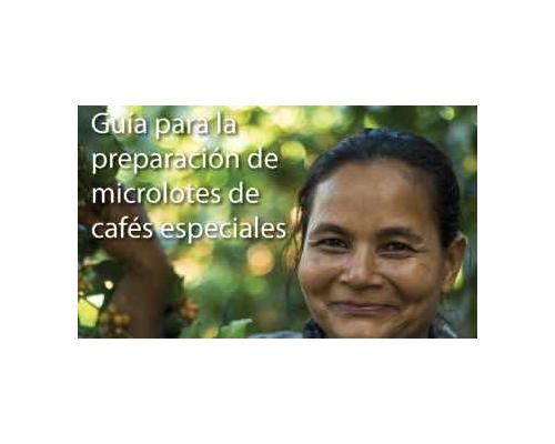 Proyecto Progresa - Guía para la preparación de microlotes de cafés especiale