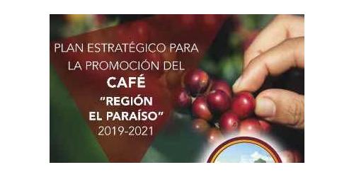 """Plan estratégico para la promoción del café """"Región El Paraíso"""" 2019-2021"""